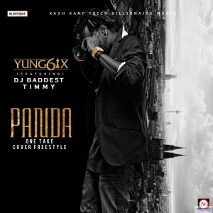 Yung6ix - One Take Freestyle (Panda Cover) Ft. Baddest DJ Timmy